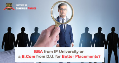 BBA from IP University or a B.Com from D.U. for better placements?