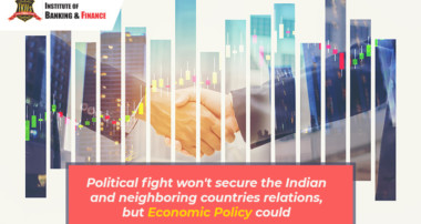 Political fight won't secure the Indian and neighboring countries relations, but Economic Policy could
