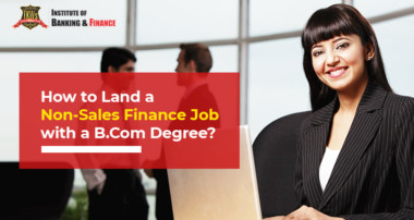 How to Land a Non-Sales Finance Job with a B.Com Degree?